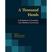 A Thousand Hands: A Guidebook to Caring for Your Buddhist Community