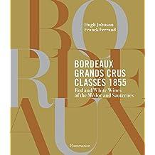 Bordeaux Grands Crus Classés 1855: Wines of the Médoc and Sauternes
