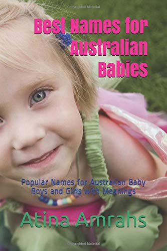 Best Names for Australian Babies: Popular Names for Australian Baby Boys and Girls with Meanings