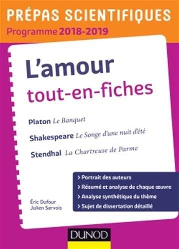 L'amour tout-en-fiches : Platon, Le banquet ; Shakespeare, Le songe d'une nuit d'été ; Stendhal, La Cahrtreuse de Parme