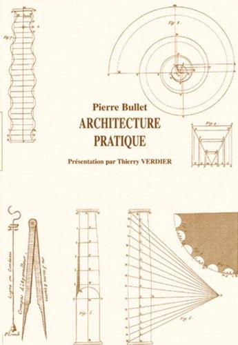 Architecture pratique : Pierre Bullet par présentation Thierry VERDIER