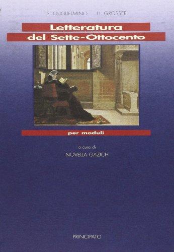 Letteratura del Sette-Ottocento per moduli. Per le Scuole superiori