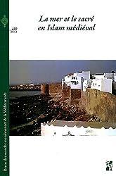 Revue des mondes musulmans et de la Méditerranée, N° 130, 2011-2 : La mer et le sacré en Islam médiéval