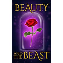 Beauty and the Beast: A Novel