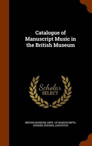 Catalogue of Manuscript Music in the British Museum
