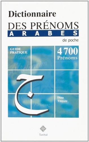 Dictionnaire des prénoms arabes (de Poche) - 4700 prénoms