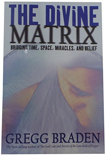 the-divine-matrix-bridging-time-space-miracles-and-belief