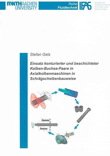 Einsatz konturierter und beschichteter Kolben-Buchse-Paare in Axialkolbenmaschinen in Schrägscheibenbauweise (Reihe Fluidtechnik)