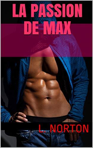 Télécharger des livres La passion de Max