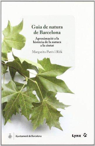 Guía de natura de Barcelona. Aproximació a la història de la natura a la ciutat (Descubrir la Naturaleza)