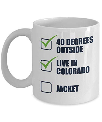 Live In Colorado Without A Jacket Check List Series Coffee & Tea Gift Mug Cup for People from Denver, Colorado Springs, Boulder, Aspen, Aurora, Vail, Durangon, Steamboat Springs, Loveland & Lakewood
