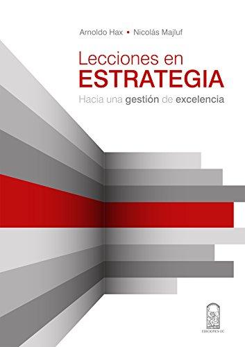 Lecciones en estrategia: Hacia una gestión de excelencia por Arnoldo Hax