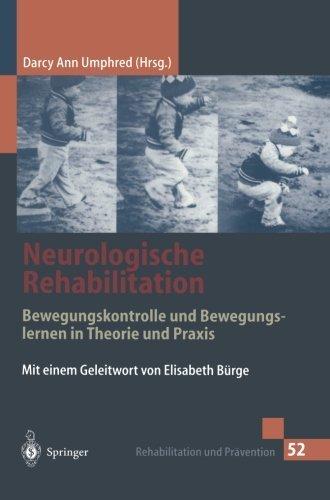 Neurologische Rehabilitation: Bewegungskontrolle und Bewegungslernen in Theorie und Praxis (Rehabilitation und Pr????vention) (German Edition) (1999-12-20)