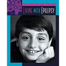 Living with Epilepsy (Living Well: Chronic Conditions)