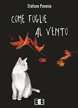 Come foglie al vento (Altrimondi Vol. 14) (Italian Edition) by [Stefano Pavesio]