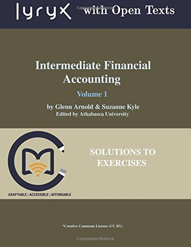 Intermediate Financial Accounting: Volume 1 Solutions to Exercises