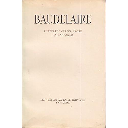 Baudelaire. Petits poèmes en prose. La Fanfarlo