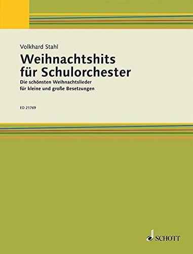 Weihnachtshits für Schulorchester: Die schönsten Weihnachtslieder für kleine und große Besetzungen. gemischtes Instrumental-Ensemble. Lehrerband.