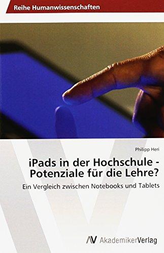 iPads in der Hochschule - Potenziale für die Lehre?: Ein Vergleich zwischen Notebooks und Tablets