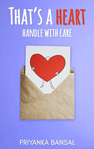That's a Heart: Handle with care by [Bansal, Priyanka]