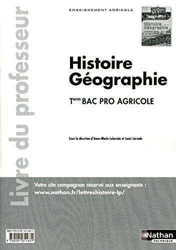 Histoire et Géographie Tle Bac Pro 3 ans agricole par Anne-Marie Lelorrain