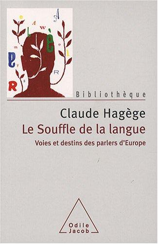 Le souffle de la langue : Voies et destins des parlers d'Europe par Claude Hagège