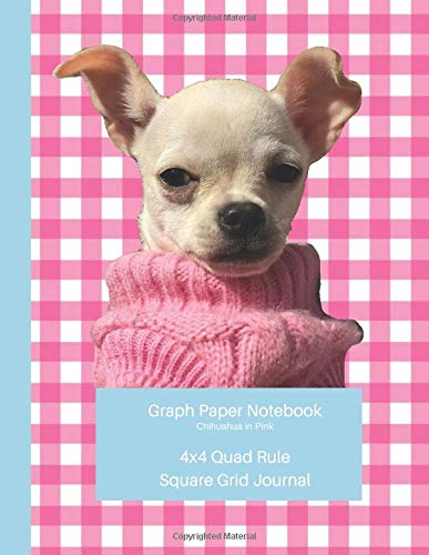Chihuahua in Pink: Large Quad Rule 4x4 Square Grid Journal (Graph Paper 4x4 Book, Band 4) ()