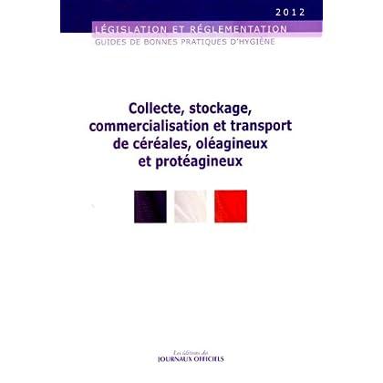 collecte, stockage, commercialisation et transport de céréales, oléagineux et protéagineux - Guides de bonnes pratiques d'hygiène n°5931