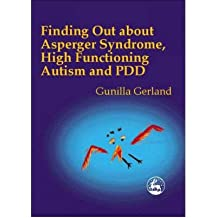 [(Finding Out About Asperger Syndrome, High-functioning Autism and PDD)] [Author: Gunilla Gerland] published on (May, 2000)