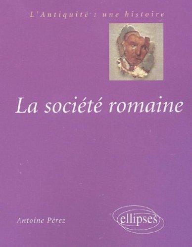 La société romaine : Des origines à la fin du Haut-Empire