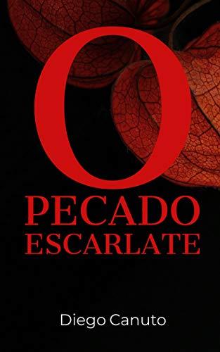 O Pecado Escarlate (Portuguese Edition) por Diego Canuto
