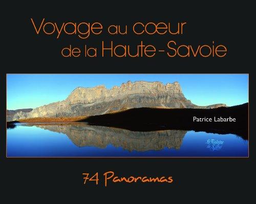 74 Panoramas : Voyage au centre de la Haute-Savoie par Patrice Labarbe