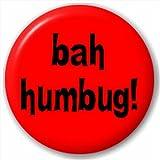 Small 25mm Lapel Pin Button Badge Novelty Bah Humbug!