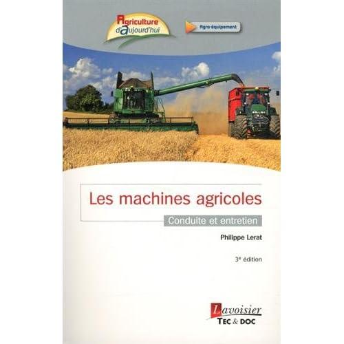 Les machines agricoles : Conduite et entretien