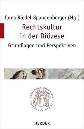 Rechtskultur in der Diözese: Grundlagen und Perspektiven (Quaestiones disputatae)