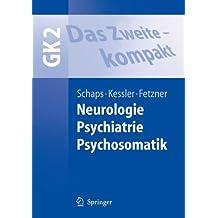 Das Zweite - kompakt: Neurologie, Psychiatrie, Psychosomatik (Springer-Lehrbuch)