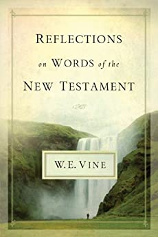Reflections on Words of the New Testament di [Vine, W. E.]