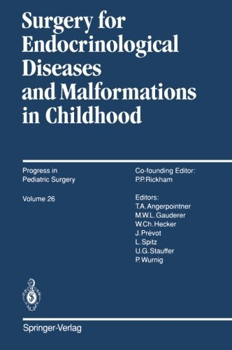 Surgery for Endocrinological Diseases and Malformations in Childhood (Progress in Pediatric Surgery) (2012-04-09)