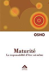 Maturité : La responsabilité d'être soi-même - Réédition