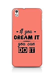 Amez If you can Dream it You can do it Back Cover For HTC Desire 816
