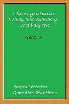 Clases gratuitas: LEER, ESCRIBIR y NAVEGAR (Spanish Edition) by [Gonzalez Martinez, Aurea-Vicenta]