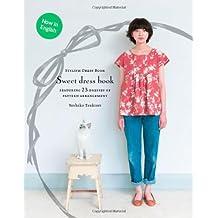 By Yoshiko Tsukiori - Sweet Dress Book: 23 Stylish Outfits from Six Simple Patterns