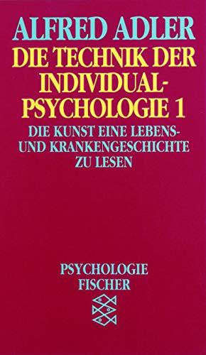 Die Technik der Individualpsychologie (Fischer Taschenbücher. Bücher des Wissens)