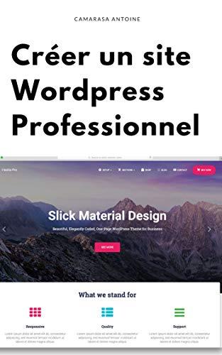Wordpress : Créer un site professionnel de A à Z (French Edition)