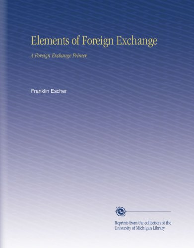 Elements of Foreign Exchange: A Foreign Exchange Primer,