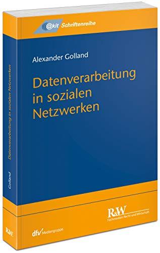 Datenverarbeitung in sozialen Netzwerken (@kit-Schriftenreihe)