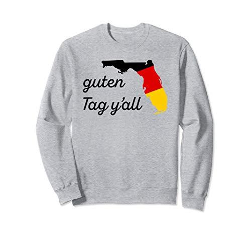 Guten Tag Y'all Bavaria Deutsch Florida Oktoberfest FL Fest Sweatshirt -