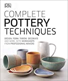 Complete Pottery Techniques: Design, Form, Throw, Decorate and More, with Workshops from Professional Makers (Artists Techniques)