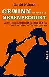 Expert Marketplace -  Gerold Wolfarth - Gewinn ist nur ein Nebenprodukt: Wie Sie unternehmerischen Erfolg und ein erfülltes Leben in Einklang bringen
