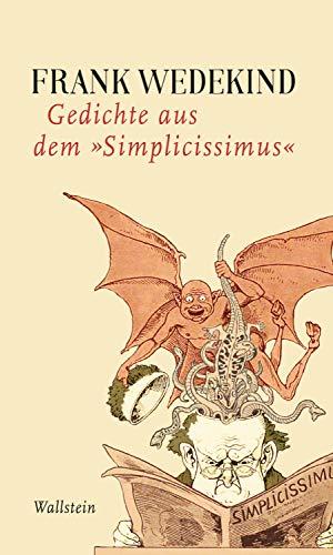 """Gedichte aus dem """"Simplicissimus"""" (Frank Wedekind - Werke in Einzelbänden)"""